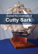 Come Ho Costruito Il Cutty Sark [ITA]