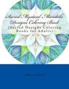 Sacred Mystical Mandala Designs Coloring Book