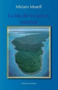 La Isla de Los Peces Muertos [Spanish]