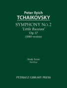 Symphony No.2 'Little Russian' (1880 Version), Op.17