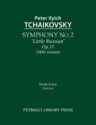 Symphony No.2 'Little Russian' (1880 Version), Op.17