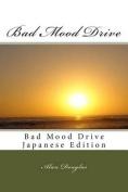 Bad Mood Drive [JPN]
