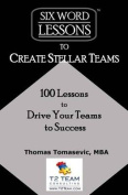 Six-Word Lessons to Create Stellar Teams