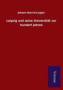 Leipzig Und Seine Universitat VOR Hundert Jahren [GER]