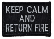 Keep Calm and Return Fire 2x3 Military Patch / Morale Patch - Multiple Colours - Black