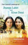 The Cultural Landscape of Jhumpa Lahiri and Kiran Desai