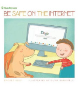 Be Safe on the Internet