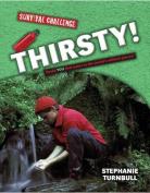 Thirsty! (Survival Challenge)