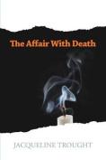 The Affair with Death