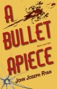 A Bullet Apiece