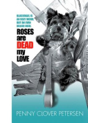 Roses Are Dead My Love