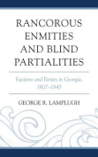 Rancorous Enmities and Blind Partialities