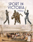 Sport in Victoria: A History