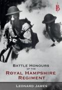 The Battle Honours of the Royal Hampshire Regiment