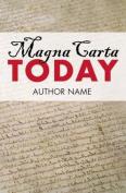 Magna Carta Today