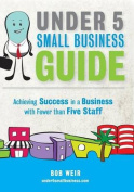 Under 5 Small Business Guide