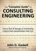 The Complete Guide to Consulting Engineering