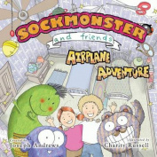 Sockmonster and Friends Airplane Adventure