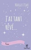 J'Ai Tant Reve [FRE]