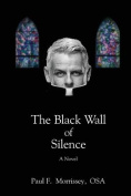 The Black Wall of Silence