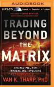 Trading Beyond the Matrix [Audio]