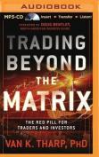 Trading Beyond the Matrix [Audio]