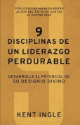 9 Disciplinas de Un Liderazgo Perdurable [Spanish]