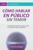 Como Hablar En Publico Sin Temor [Spanish]