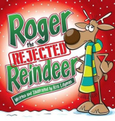 Roger the Rejected Reindeer (Hard Cover)