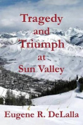 Tragedy and Triumph at Sun Valley