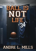 Ball Is Not Life