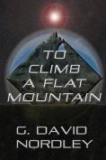 To Climb a Flat Mountain