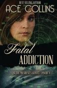 Fatal Addiction