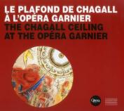 Le Plafond De Chagall Aa l'Opaera Garnier = The Chagall Ceiling at the Opaera Garnier