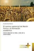 El Camino Sapiencial de Martin Fierro y La Formacion Academica [Spanish]