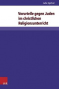 Vorurteile Gegen Juden Im Christlichen Religionsunterricht [GER]