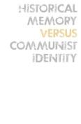 Historical Memory Versus Communist Identity