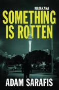 Something is Rotten - Matakana