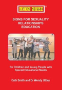 Signs for Sexuality Relationships Education