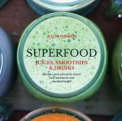 Superfood Juices, Smoothies & Drinks