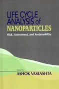 Life Cycle Analysis of Nanoparticles