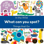 What Can You Spot? In the Wild & Things That Go