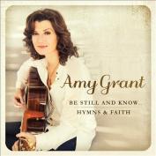 Be Still and Know... Hymns & Faith *