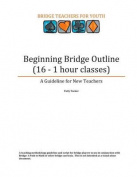 Beginning Bridge Outline - A Guideline for New Teachers