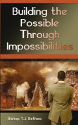 Building the Possible Through Impossibilities