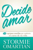 Decide Amar = Choose Love [Spanish]