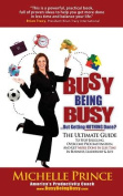 Busy Being Busy....But Getting Nothing Done?
