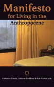 Manifesto for Living in the Anthropocene