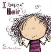 I Despair of My Hair