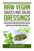 Raw Vegan Sauces and Salad Dressings